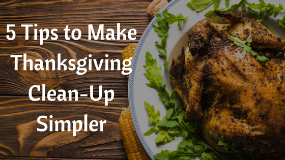 5 Tips to Make Thanksgiving Clean Up Simpler